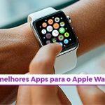 As Melhores Aplicações para Apple Watch - BLOG - Os melhores Serviços em Lisboa - Aproveita Já - Gadget Hub