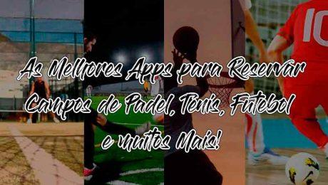 Apps para Reservar Campos de Ténis, Padel, Futebol e Muito Mais em Portugal 1- BLOG - Gadget Hub em Lisboa_2