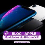 Gadget Hub - Blog - Novidades e diferenças o iPhone XR